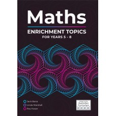 Maths Enrichment Topics for Years 5 - 8